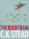 The Red Tram - C.K. Stead