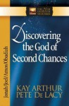Discovering the God of Second Chances - Kay Arthur, Pete De Lacy
