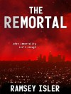 The Remortal - Ramsey Isler