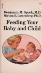 Feeding your baby and child - Benjamin Spock, Miriam E. Lowenberg
