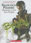 Francisco Pizarro: Destroyer of the Inca Empire - John DiConsiglio