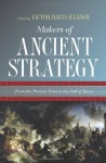Makers of Ancient Strategy from the Persian Wars to the Fall of Rome - Victor Davis Hanson