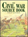 The Civil War Source Book - Philip R.N. Katcher