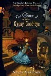 The Case of the Gypsy Goodbye - Nancy Springer