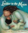 Ladder to the Moon - Maya Soetoro-Ng
