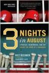 Three Nights in August - H.G. Bissinger, H. Bissinger