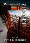 Resurrecting Randi - David Shepherd