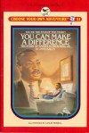 You Can Make a Difference: The Story of Martin Luther King, Jr. - Anne Bailey, Edward Packard, Leslie H. Morrill