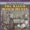 The True Story of the Salem Witch Hunts - Amelie Von Zumbusch