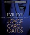 Evil Eye: Four Novellas of Love Gone Wrong (Audiocd) - Joyce Carol Oates