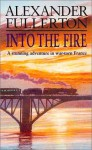 Into the Fire - Alexander Fullerton
