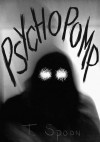 Psychopomp: A Halloween Anthology - T. Spoon, Cattails, Jaolynn, Lucy Kemnitzer, Wanda Walker, R.D. Hero, Ania, Voidmancer, Eggage, G, Rae, ManicDak