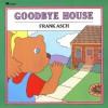 Goodbye House (Moonbear Books) - Frank Asch