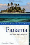 Explorer's Guide Panama: A Great Destination - Christopher P. Baker