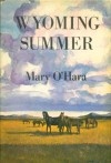 Wyoming Summer - Mary O'Hara