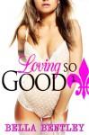 Loving so Good (Book 1: McKenzie and Kyle, Billionaire Erotic Romance) - Bella Bentley