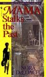 Mama Stalks the Past - Nora DeLoach