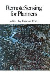 Remote Sensing For Planners - Kristina Ford