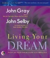 Living Your Dream (Inner Life Series) - John Selby, John Gray