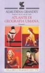 Atlante di geografia umana - Almudena Grandes, Ilide Carmignani