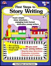 First Steps to Story Writing - Cary Seeman Dehan, Jo Supancich, Taree Bolinger