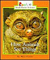 How Animals See Things - Allan Fowler