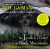 The Truth Is a Cave in the Black Mountains: A Tale of Travel and Darkness with Pictures of All Kinds - Neil Gaiman, Eddie Campbell