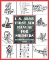 U.S. Army First Aid Manual for Soldiers - U.S. Department of the Army