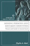 MISSING PERSONS AND MISTAKEN IDENTITES - Phyllis A. Bird