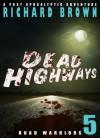 Dead Highways: Road Warriors (Episode 5) - Richard Brown