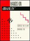 Hands-On dBASE IV - Lawrence C. Metzelaar, Marianne B. Fox
