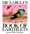 Dr Xargle's Book of Earthlets - Jeanne Willis, Tony Ross