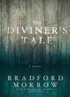 The Diviner's Tale (Audio) - Bradford Morrow