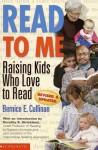 Read To Me 2000: Raising Kids Who Love To Read - Bernice E. Cullinan