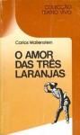 O Amor das Três Laranjas - Carlos Wallenstein