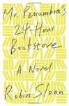 Mr. Penumbra's 24-Hour Bookstore - Ari Fliakos, Robin Sloan
