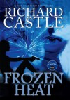 Frozen Heat (Nikki Heat series Book Four) (Castle) - Richard Castle