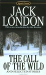The Call of the Wild and Selected Stories: 100th Anniversary Ed. - Jack London, Alex Kershaw