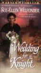 Wedding for a Knight - Sue-Ellen Welfonder