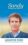 Sandy: A Heart For God - Leighton Ford