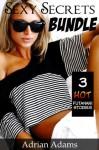 Sexy Secrets Bundle - 3 Hot Futanari Stories (futa on female) - Adrian Adams