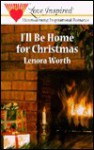 I'll Be Home for Christmas - Lenora Worth