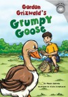 Gordon Grizwald's Grumpy Goose - Nancy Loewen, Justin Greathouse