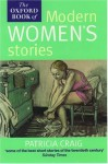 The Oxford Book of Modern Women's Stories - Patricia Craig