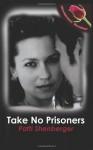 Take No Prisoners - Patti Shenberger