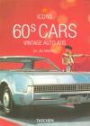60s Cars: Vintage Auto Ads - Jim Heimann, Tony Thacker