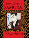The Way of the Samurai - Inazo Nitobe