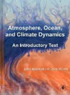 Atmosphere, Ocean and Climate Dynamics: An Introductory Text (International Geophysics Series) - John Marshall, R. Alan Plumb