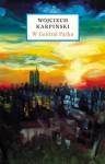W Central Parku - Wojciech Karpiński