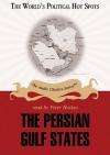 The Persian Gulf States - Joseph Stromberg, Peter Hackes
